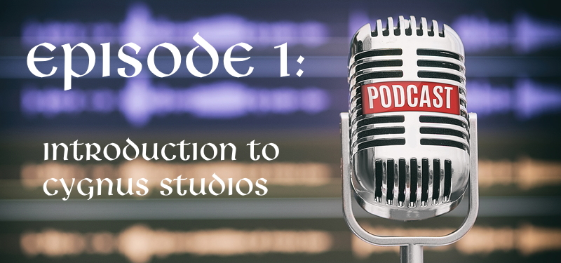 Podcast Ep1 – Introduction to Cygnus Studios